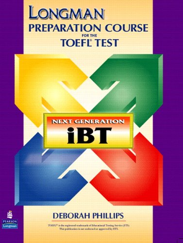 Longman Preparation Course for the TOEFL(R) Test: Next Generation (iBT) with CD-ROM and Answer Key (Longman Preparation
