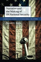 Narrative and the Making of Us National Security (Cambridge Studies in International Relations)