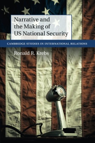 Download Narrative and the Making of US National Security (Cambridge Studies in International Relations) pdf epub