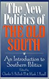 img - for The New Politics of the Old South book / textbook / text book