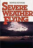 Severe Weather Flying, Newton, Dennis W., 1560270721