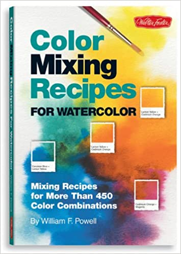 Color Mixing Recipes for Watercolor: William F Powell: 9781600580161 ...
