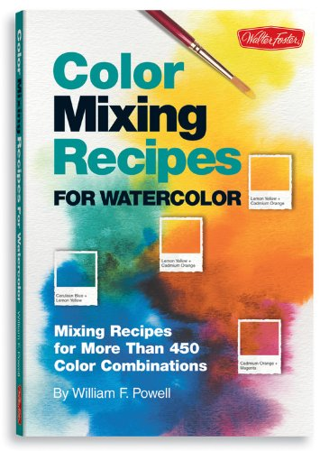 Color Mixing Recipes for Watercolor: Mixing recipes for more than 400 color combinations ()