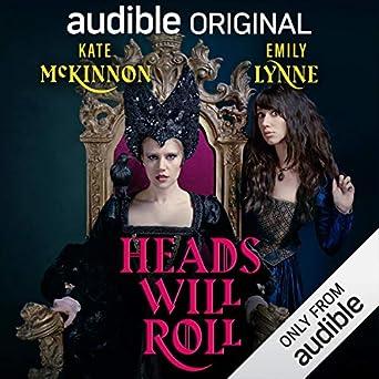 Heads Will Roll - Kate McKinnon, Emily Lynne