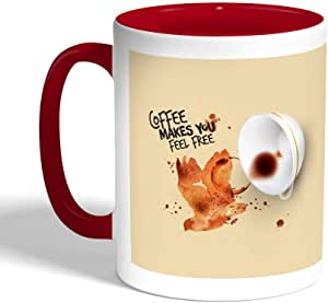 Coffee Makes You Feel Free Printed Coffee Mug, Red Color (Ceramic)