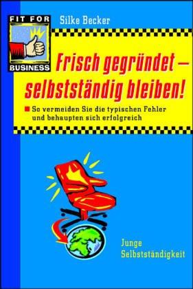 Frisch gegründet, selbstständig bleiben!