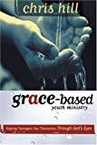 Grace Based Youth Ministry, Chris Hill, 0764427792