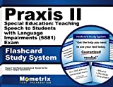 Praxis II Special Education: Teaching Speech to Students with Language Impairments (5881) Exam Flashcard Study System: Praxis II Test Practice ... the Praxis II: Subject Assessments (Cards)