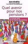 Quel avenir pour nos pensions : Les grands défis de la réforme des pensions par Hindriks