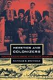 Heretics and Colonizers, Nicholas B. Breyfogle, 0801442427
