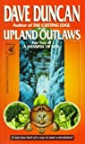 Upland Outlaws, Dave Duncan, 0345384776