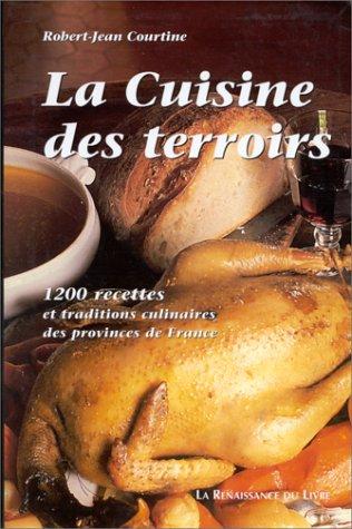 La Cuisine Des Terroirs 1200 Recettes Et Traditions Culinaires