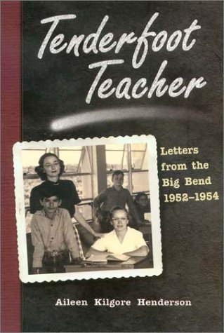 Download Tenderfoot Teacher: Letters from the Big Bend, 1952-1954 (Chisholm Trail Series) pdf epub