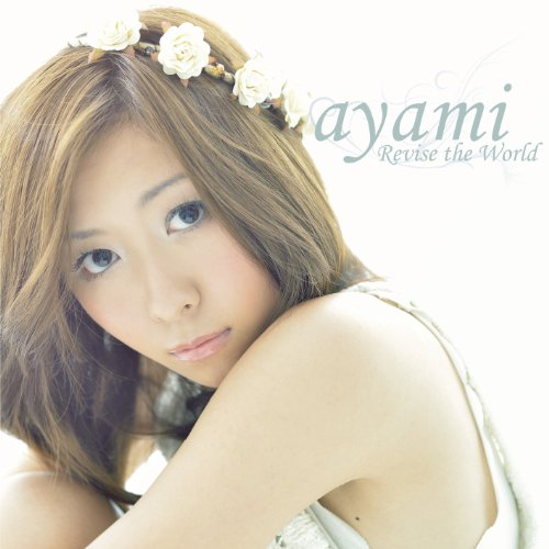 Price comparison product image Ayami - Revise the World [Japan CD] AVCA-49976