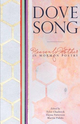 Dove Song: Heavenly Mother in Mormon Poetry [Chadwick, Tyler] (Tapa Blanda)