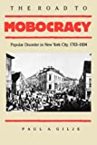 The Road to Mobocracy, Paul A. Gilje, 0807841986