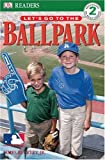 Let's Go to the Ballpark, James Buckley, 0756612098