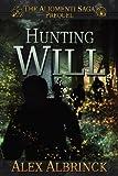 Hunting Will (the Aliomenti Saga - Prequel), Alex Albrinck, 1481853163