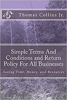 Simple Terms And Conditions and Return Policy For All Businesses: Saving Time, Money, and Resources