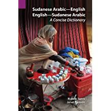 Sudanese Arabic-English - English-Sudanese Arabic: A Concise Dictionary