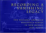 Recording a Vanishing Legacy, New Mexico Architectural Foundation, American Institute of Architects, 0890133794