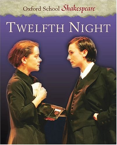 Twelfth Night (Oxford School Shakespeare Series)