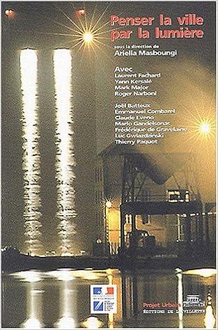 Livres gratuits Penser la ville par la lumière pdf