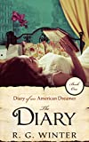 Download Romance: The Diary - A Romance Novel: Diary of an American Dreamer Series - Book 1 (Diary of an American Dreamer Romance Young Adult Romance Historical Romance) in PDF ePUB Free Online