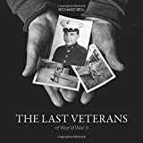 The Last Veterans of World War II: Portraits and Memories