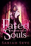 Fated Souls (The Fated Saga Book 1)