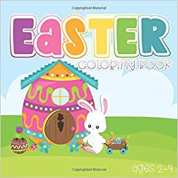 Easter Coloring Book Ages 2 4 Cute Color Book For Toddlers And Preschoolers Great Gift For An Easter Basket Creative Nimble 9798621896348 Amazon Com Books