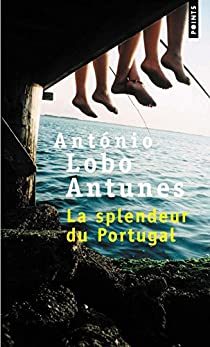 La splendeur du Portugal par Lobo Antunes