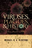 Viruses, Plagues, and History: Past, Present and Future