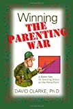 Winning the Parenting War, David Clarke, 1622083644