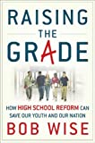 Raising the Grade, Robert E. Wise and Bob Wise, 0470180277