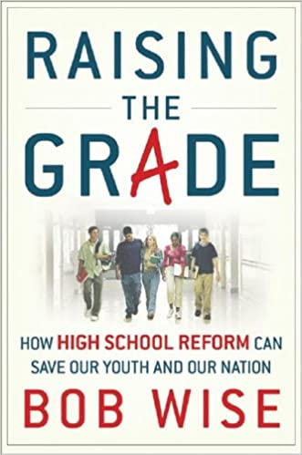 Education Reform Urged Age Based Grade >> Raising The Grade How High School Reform Can Save Our Youth And Our