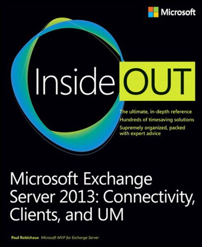Download Microsoft Exchange Server 2013 Inside Out Connectivity, Clients, and UM Pdf