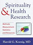 Spirituality and Health Research: Methods, Measurements, Statistics, and Resources
