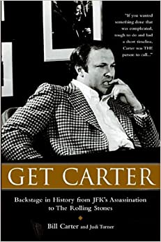 Get Carter: Backstage in History from JFK's Assassination to the Rolling Stones