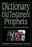 Dictionary of the Old Testament: Prophets, Mark J. Boda and J. Gordon McConville, 1844745813