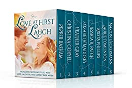 Love at First Laugh: Eight Romantic Novellas Filled with Love, Laughter, and Happily Ever After by [Phillips, Krista, Basham, Pepper, Coryell, Christina, Gray, Heather, Maddrey, Elizabeth, Patch, Jessica, Tomlinson, Laurie, Ueckermann, Marion]