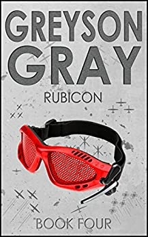 Greyson Gray: Rubicon (Exciting Action Series for Boys Age 10-14) (The Greyson Gray Series Book 4) by [Tweedt, B.C.]