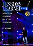Lessons Learned Vol 2: Insights for Redeeming the Sexual Generation