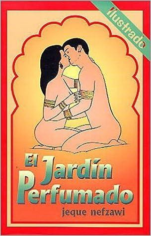 El jardin perfumado/ The scented garden: Ilustrado/ Illustrated: Amazon.es: Nefzawi, Jeque: Libros