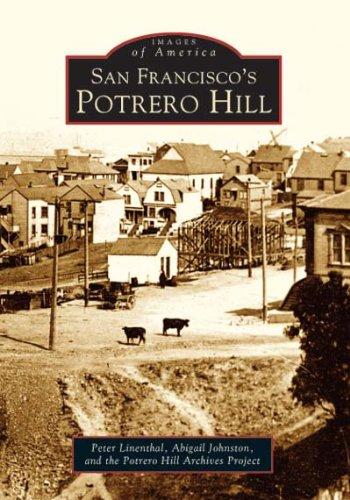 San Francisco's Potrero Hill (Images of America) pdf