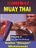 Combat Muay Thai Vol2 The Thai Pad Workout Walter Sleeper Michalowski