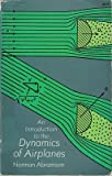 An Introduction to the Dynamics of Airplanes, H. Norman Abramson, 0486605086