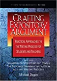 Crafting Expository Argument: Practical Approaches to the Writing Process for Students and Teachers Fourth Edition