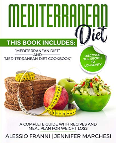MEDITERRANEAN DIET: A complete guide with recipes and meal plan for weight loss by Alessio Franni, Jennifer Marchesi