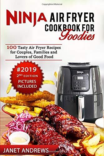 Ninja Air Fryer Cookbook for Foodies: 100 Tasty Air Fryer ...